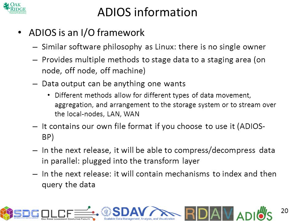 ADIOS information ADIOS is an I/O framework
