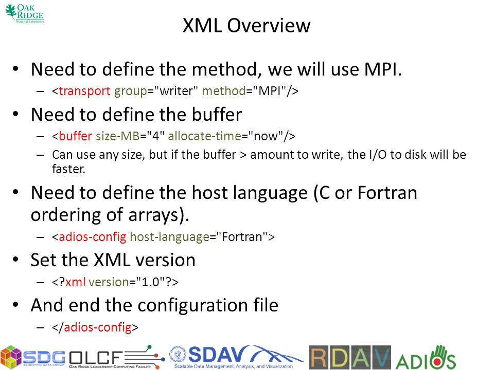XML Overview Need to define the method, we will use MPI.