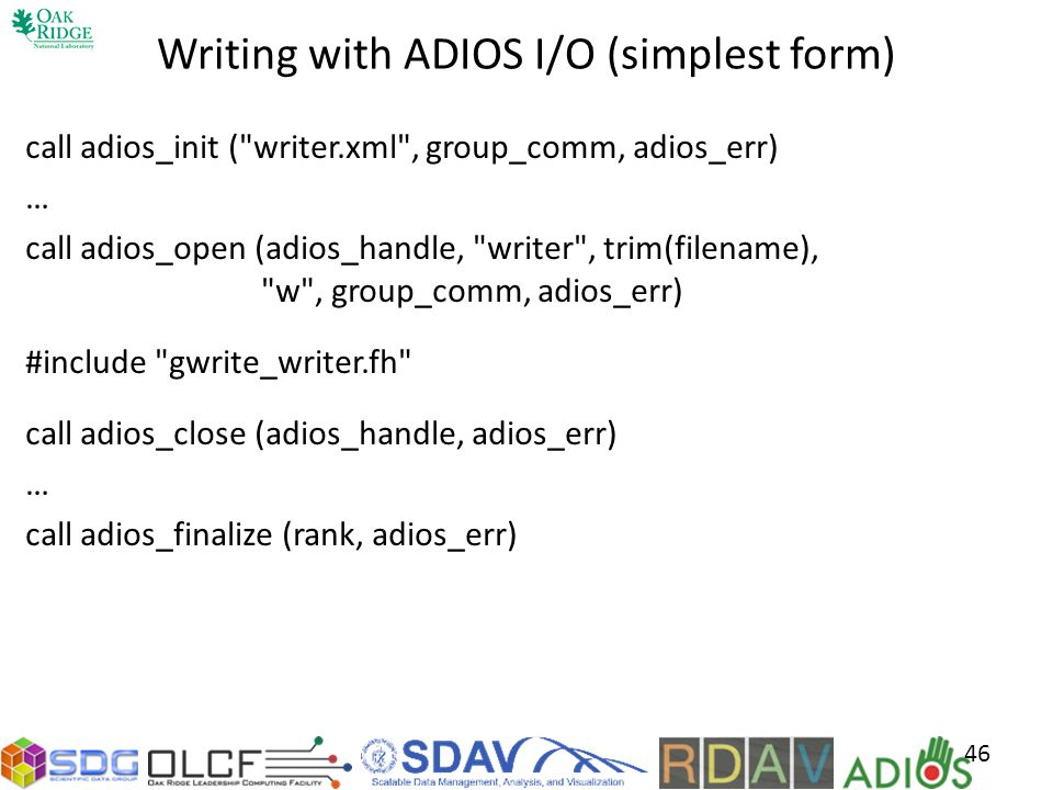 Writing with ADIOS I/O (simplest form)