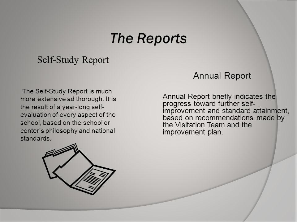 The Reports Self-Study Report Annual Report