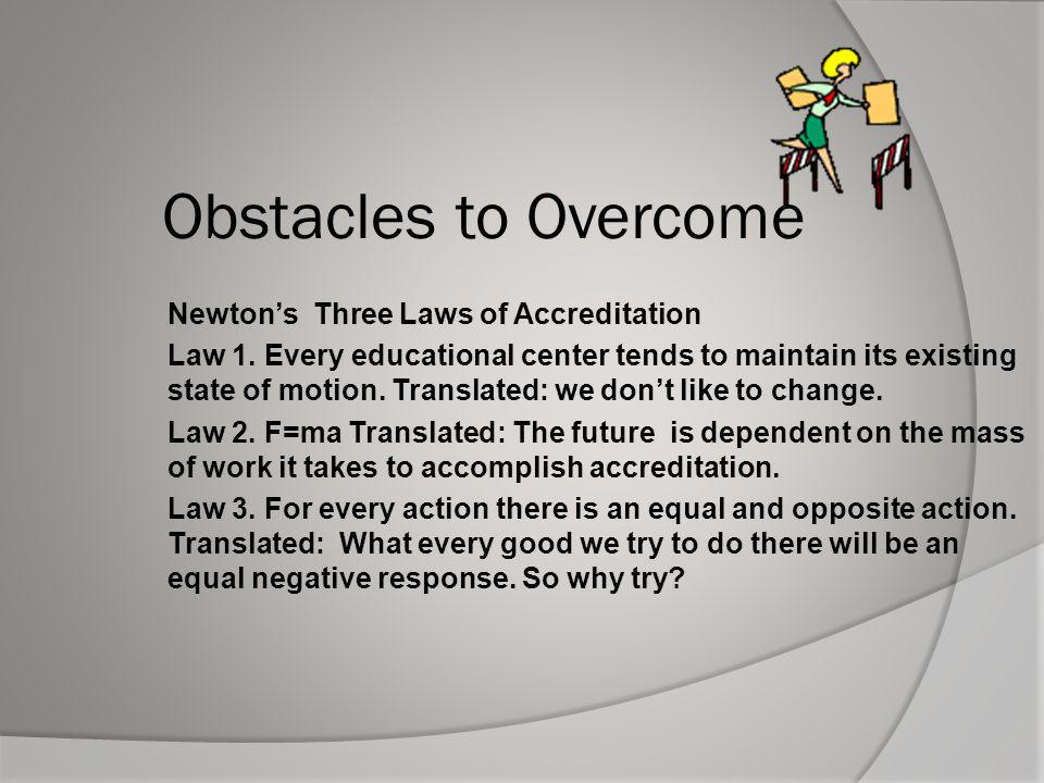 Obstacles to Overcome Newton's Three Laws of Accreditation