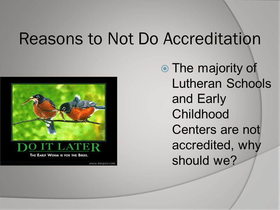 Reasons to Not Do Accreditation