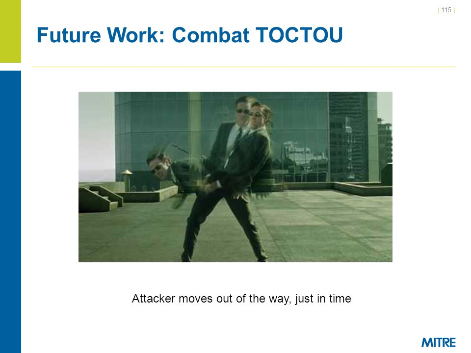 Future Work: Combat TOCTOU