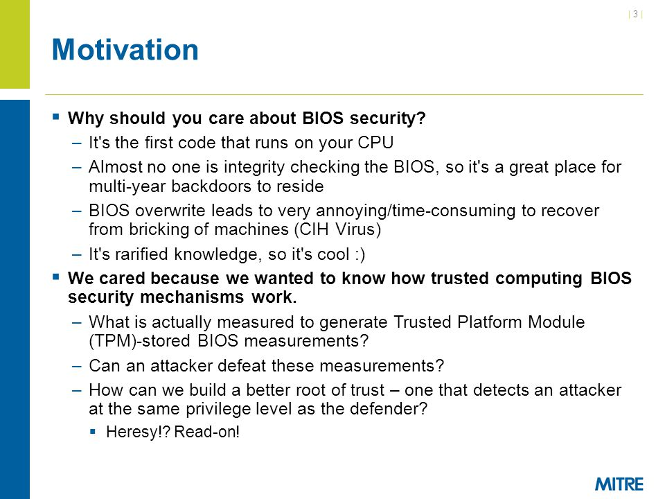 Motivation Why should you care about BIOS security