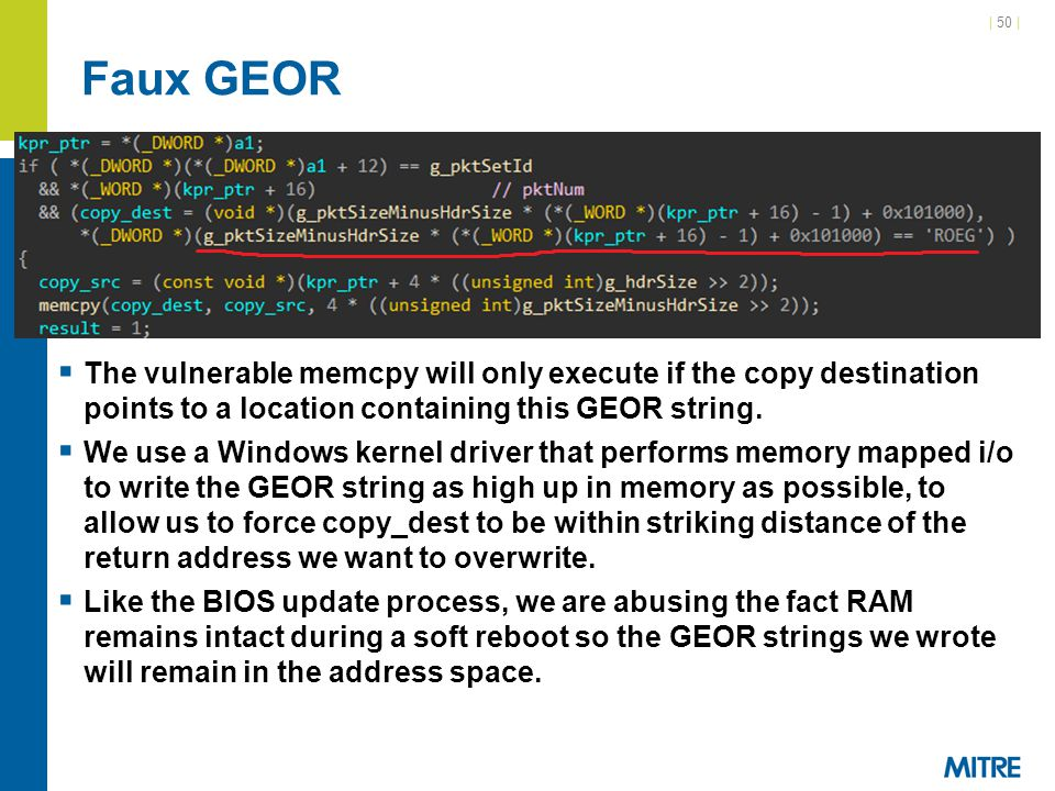 Faux GEOR The vulnerable memcpy will only execute if the copy destination points to a location containing this GEOR string.