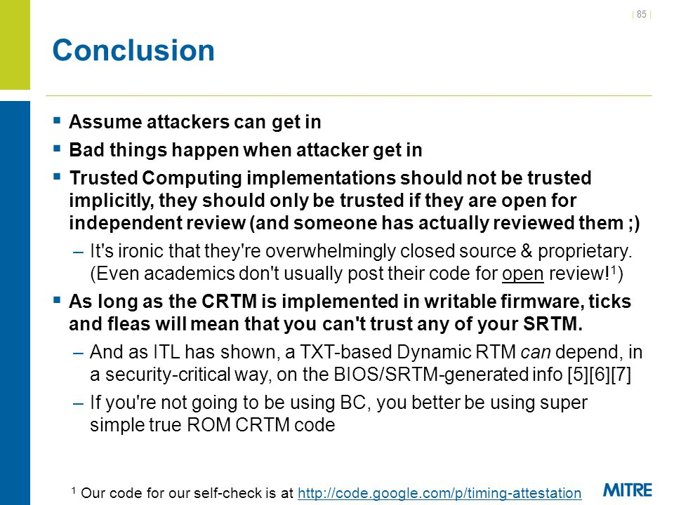 Conclusion Assume attackers can get in