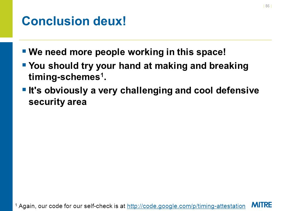 Conclusion deux! We need more people working in this space!