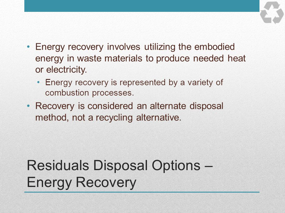 Residuals Disposal Options – Energy Recovery