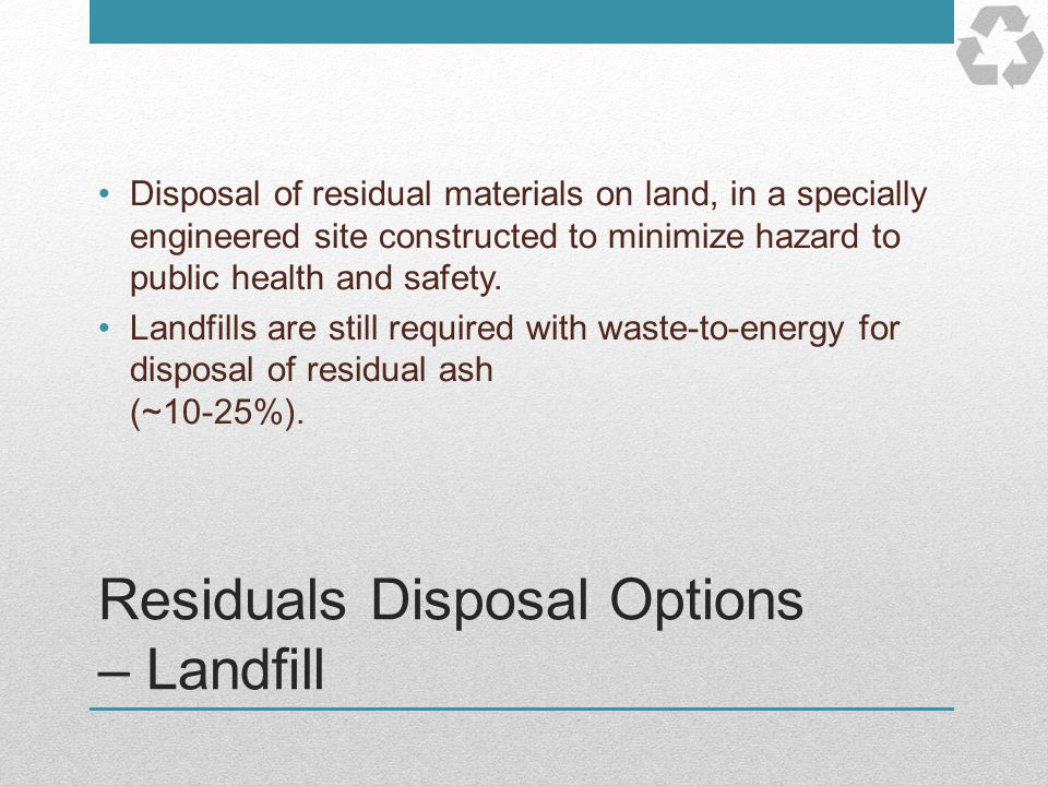 Residuals Disposal Options – Landfill