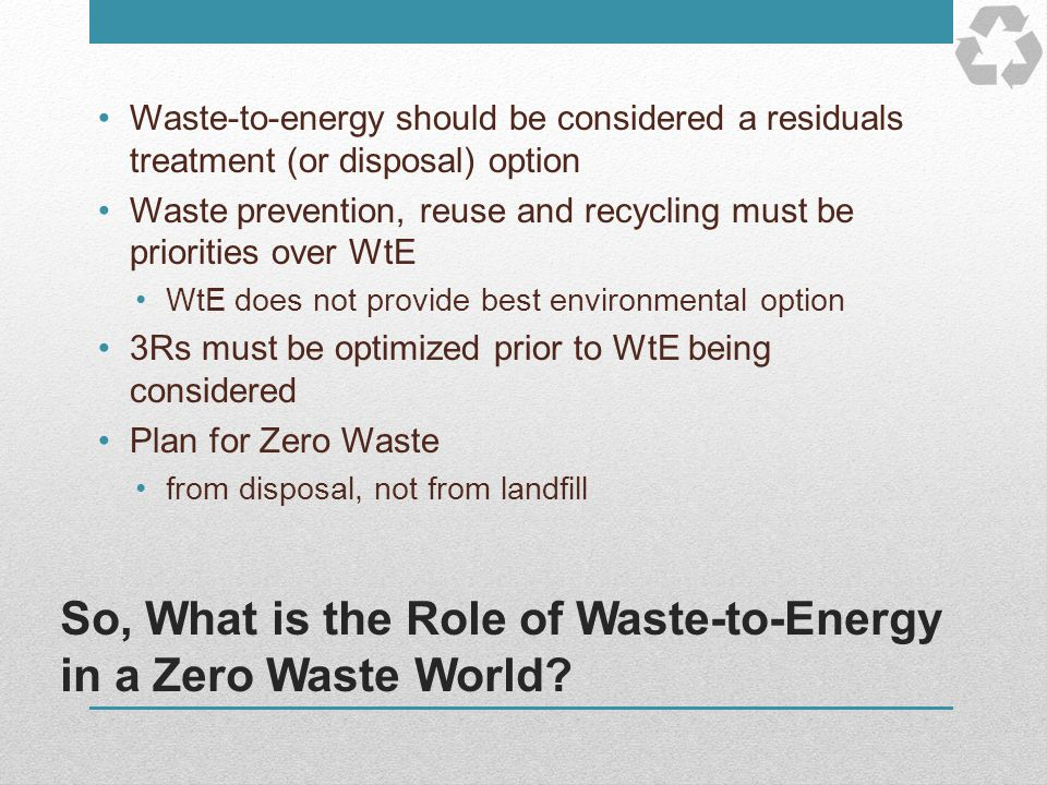So, What is the Role of Waste-to-Energy in a Zero Waste World