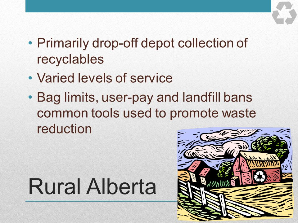 Rural Alberta Primarily drop-off depot collection of recyclables