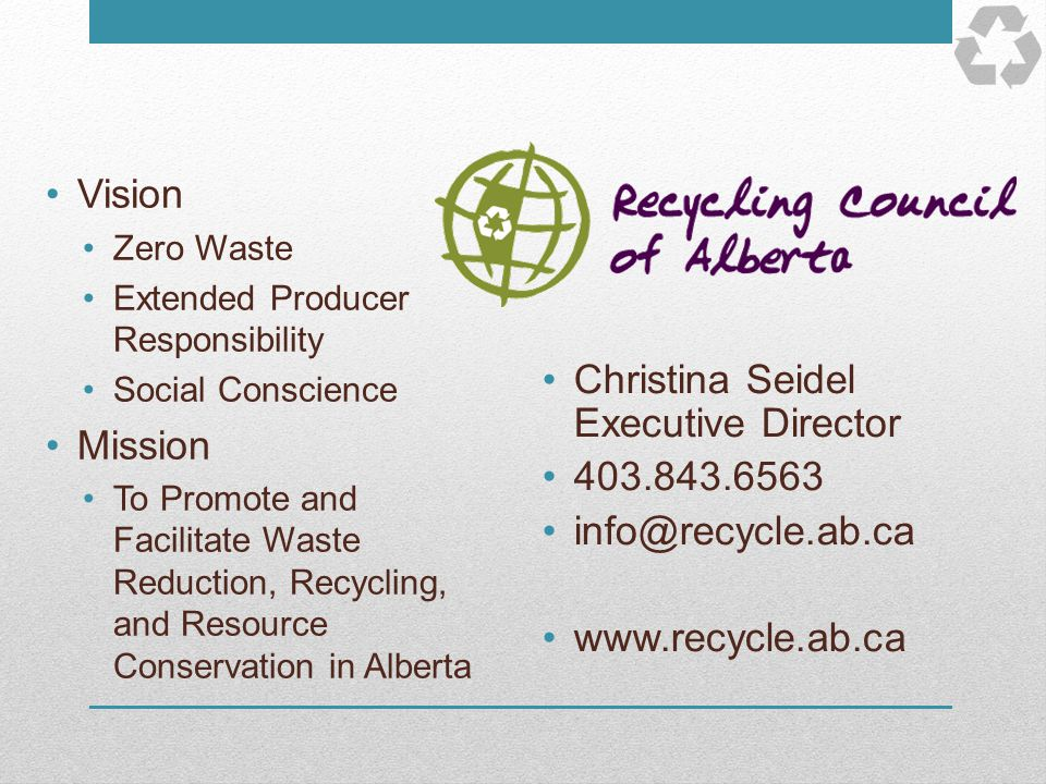 Christina Seidel Executive Director 403.843.6563 info@recycle.ab.ca