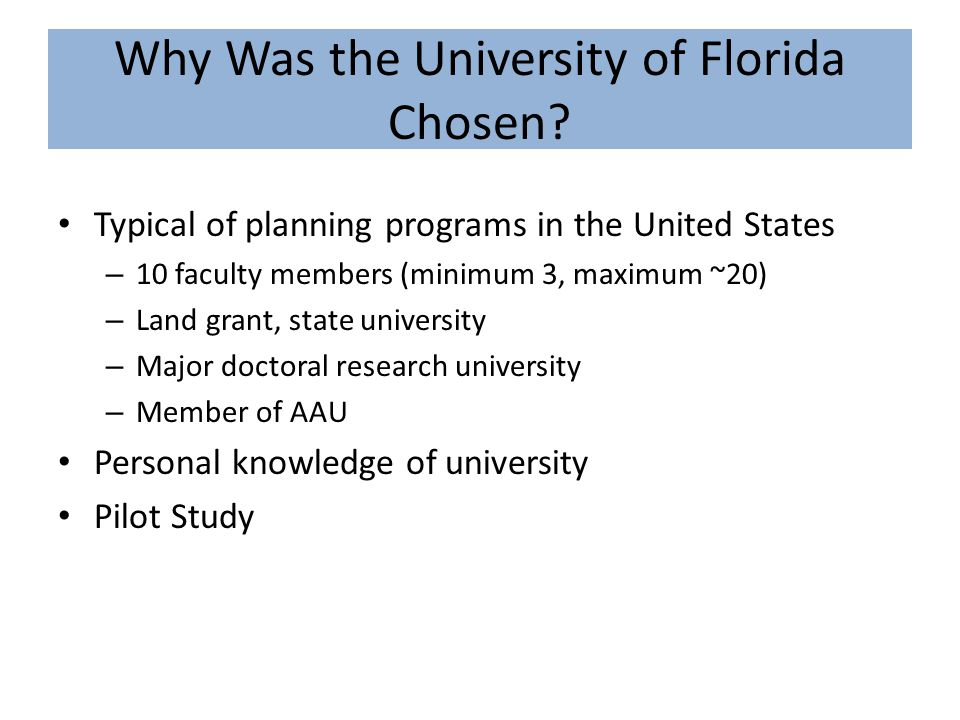 Why Was the University of Florida Chosen