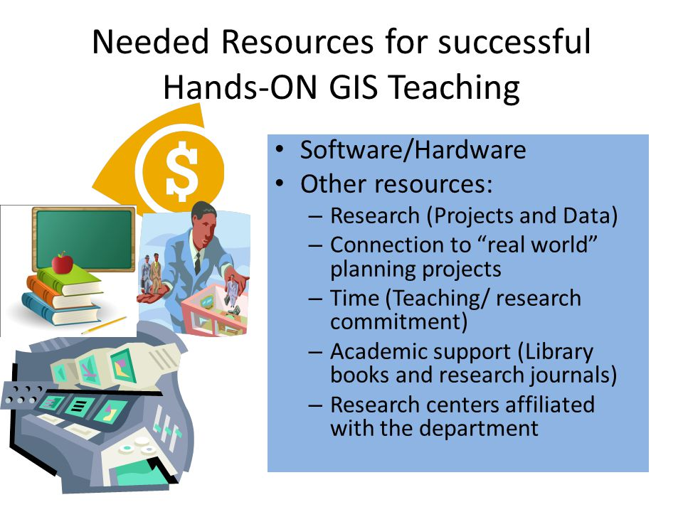 Needed Resources for successful Hands-ON GIS Teaching