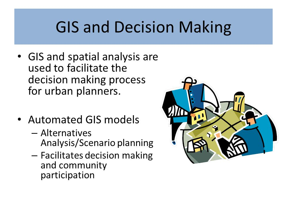 GIS and Decision Making
