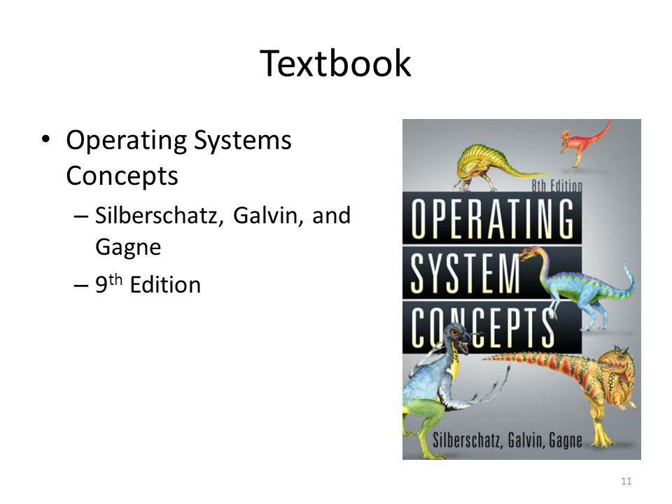 Textbook Operating Systems Concepts Silberschatz, Galvin, and Gagne