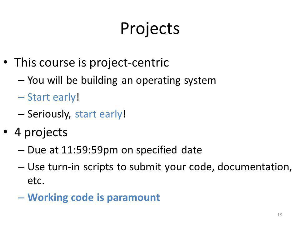 Projects This course is project-centric 4 projects