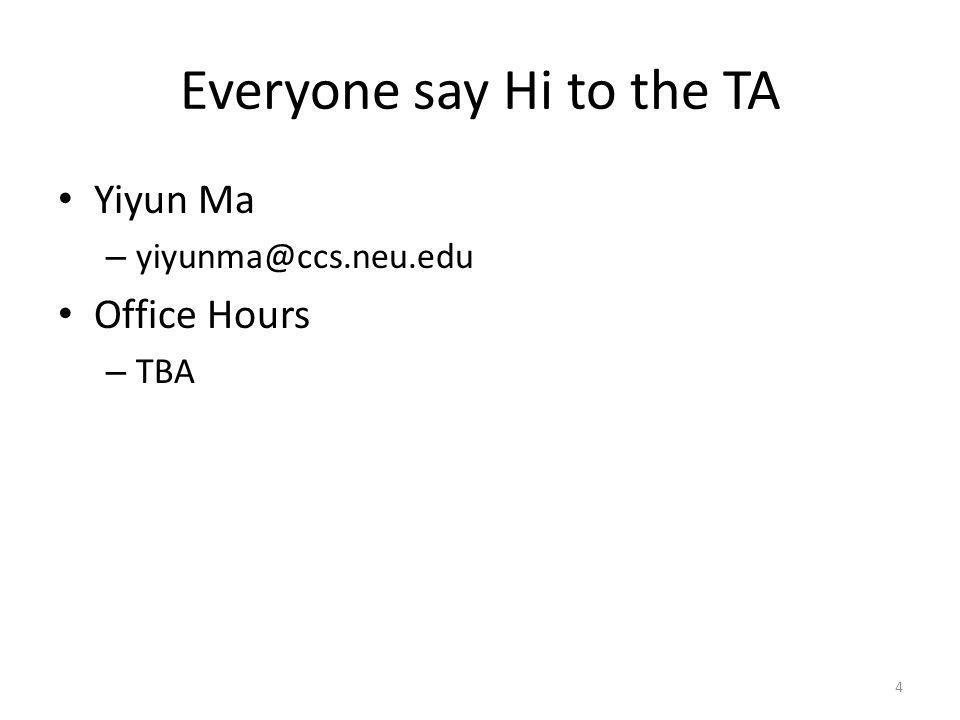 Everyone say Hi to the TA