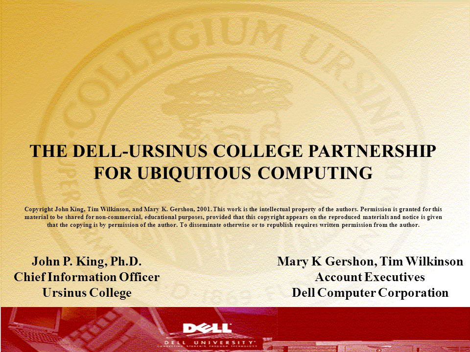 THE DELL-URSINUS COLLEGE PARTNERSHIP FOR UBIQUITOUS COMPUTING