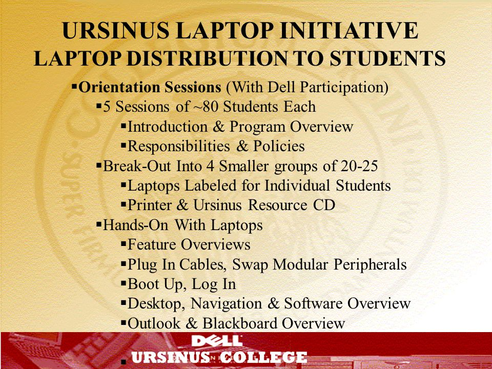 URSINUS LAPTOP INITIATIVE LAPTOP DISTRIBUTION TO STUDENTS