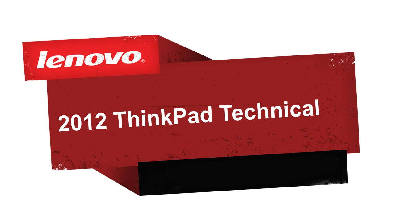 2012 ThinkPad Technical
