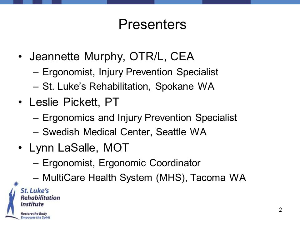Presenters Jeannette Murphy, OTR/L, CEA Leslie Pickett, PT