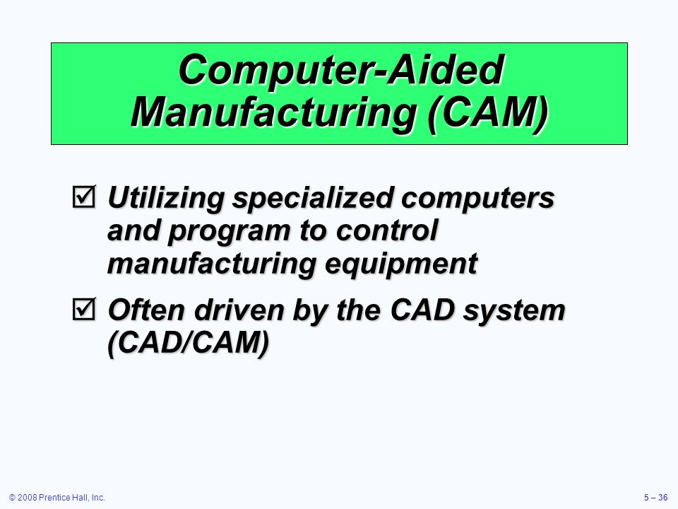 Computer-Aided Manufacturing (CAM)
