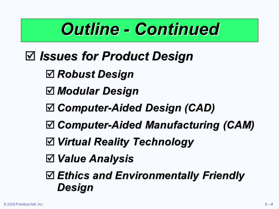 Outline - Continued Issues for Product Design Robust Design