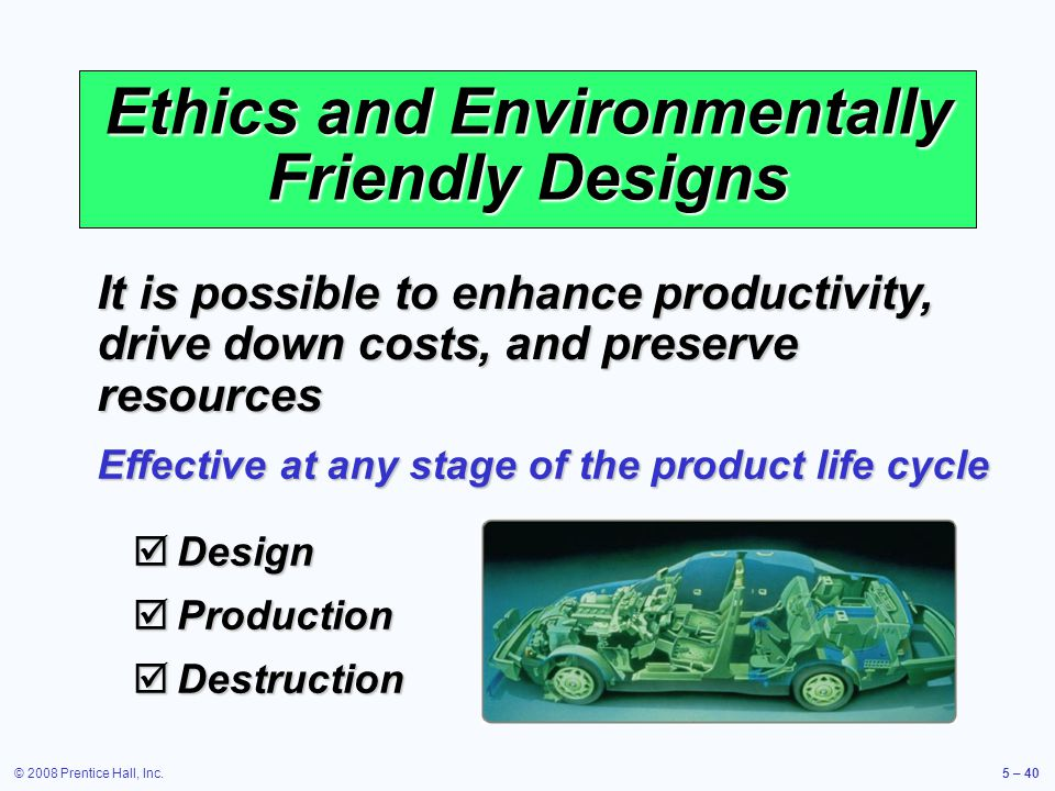 Ethics and Environmentally Friendly Designs