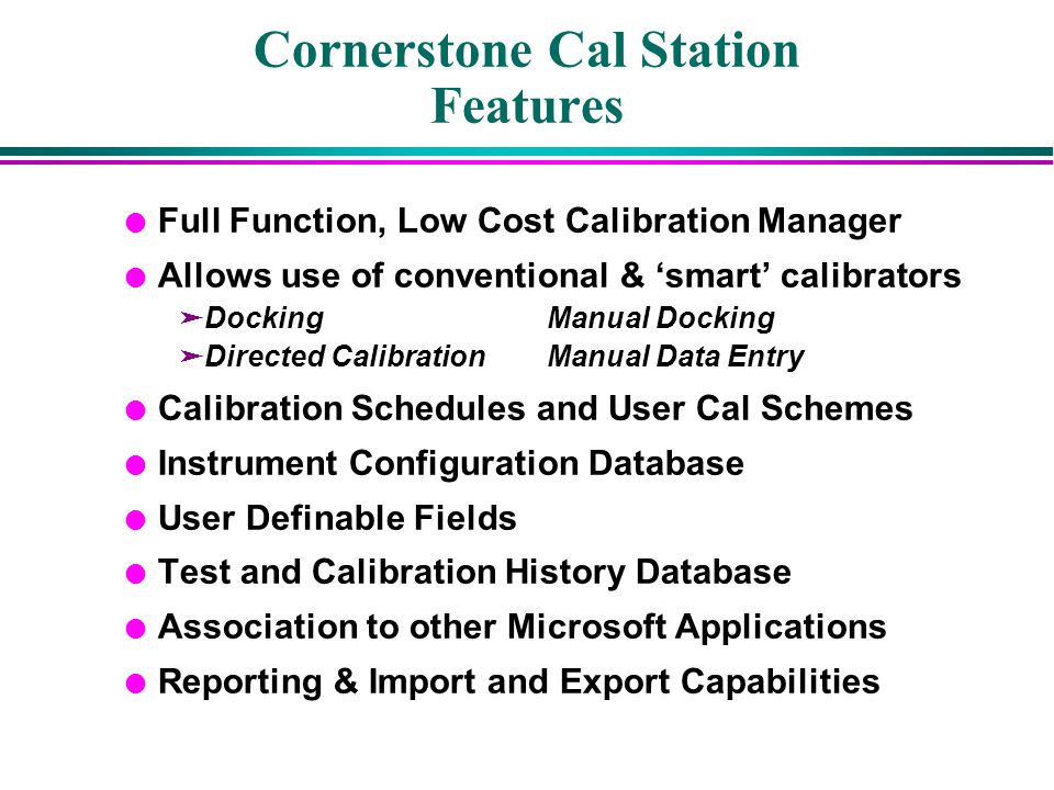 Cornerstone Cal Station Features