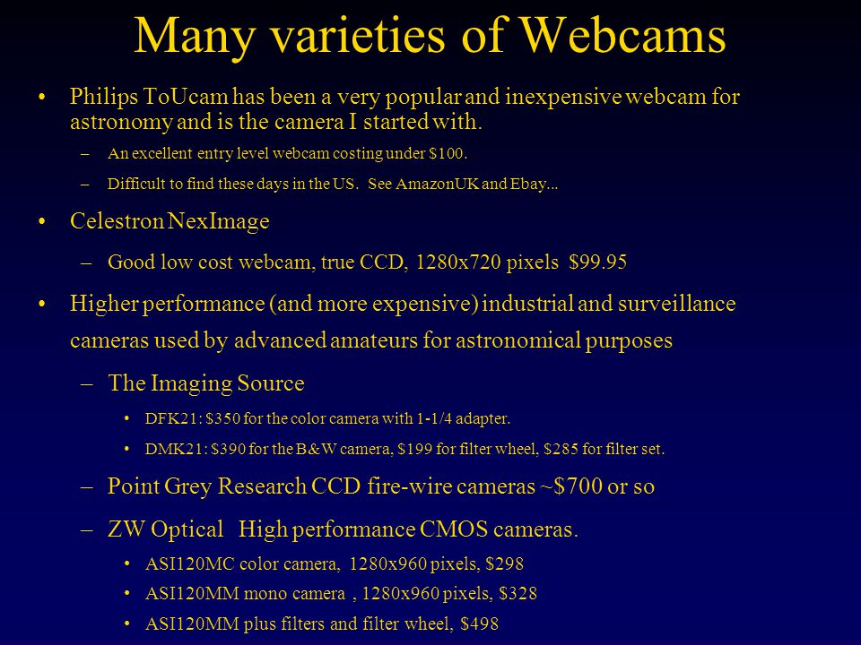 Many varieties of Webcams