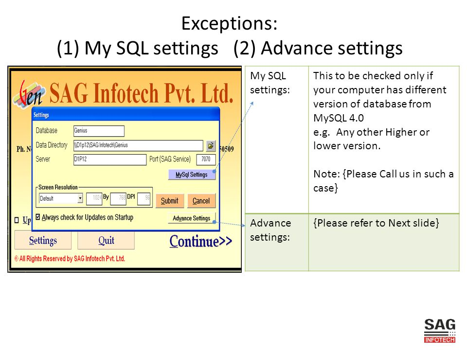 Exceptions: (1) My SQL settings (2) Advance settings