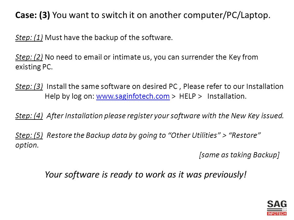 Case: (3) You want to switch it on another computer/PC/Laptop.