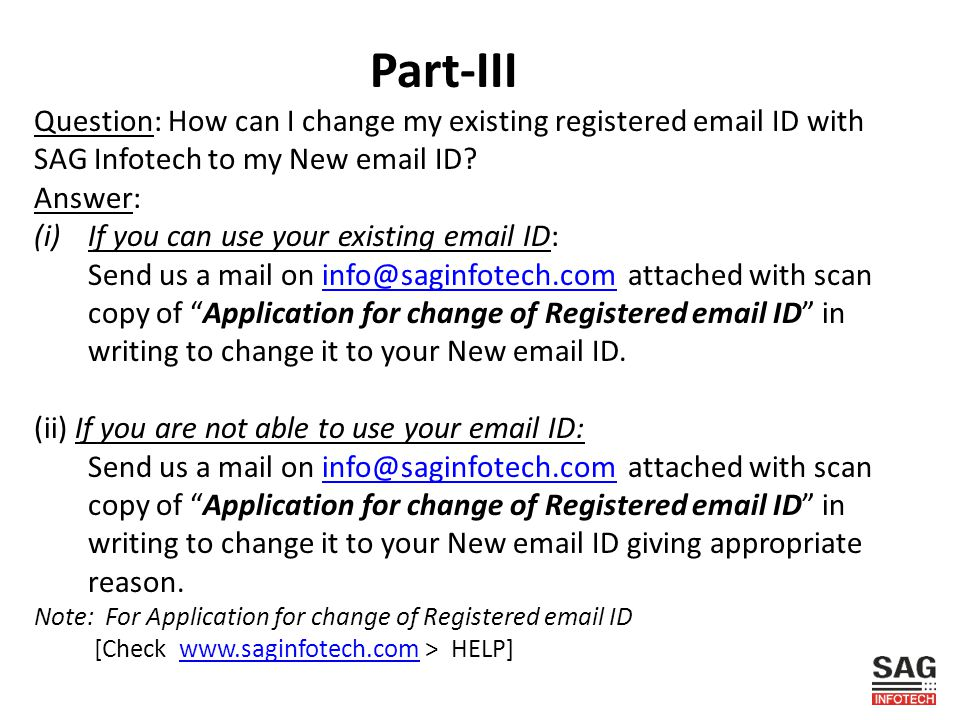 Part-III Question: How can I change my existing registered email ID with SAG Infotech to my New email ID
