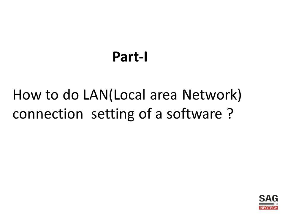 Part-I How to do LAN(Local area Network) connection setting of a software