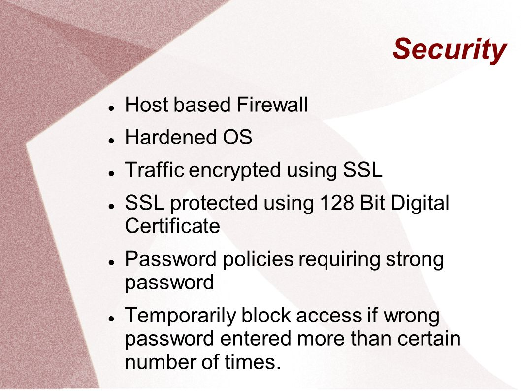 Security Host based Firewall Hardened OS Traffic encrypted using SSL