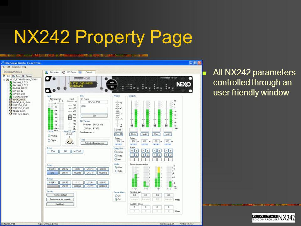 NX242 Property Page All NX242 parameters controlled through an user friendly window