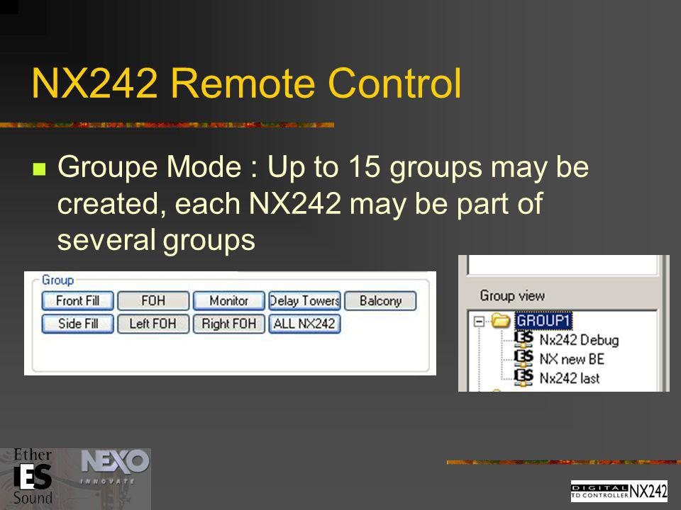 NX242 Remote Control Groupe Mode : Up to 15 groups may be created, each NX242 may be part of several groups.