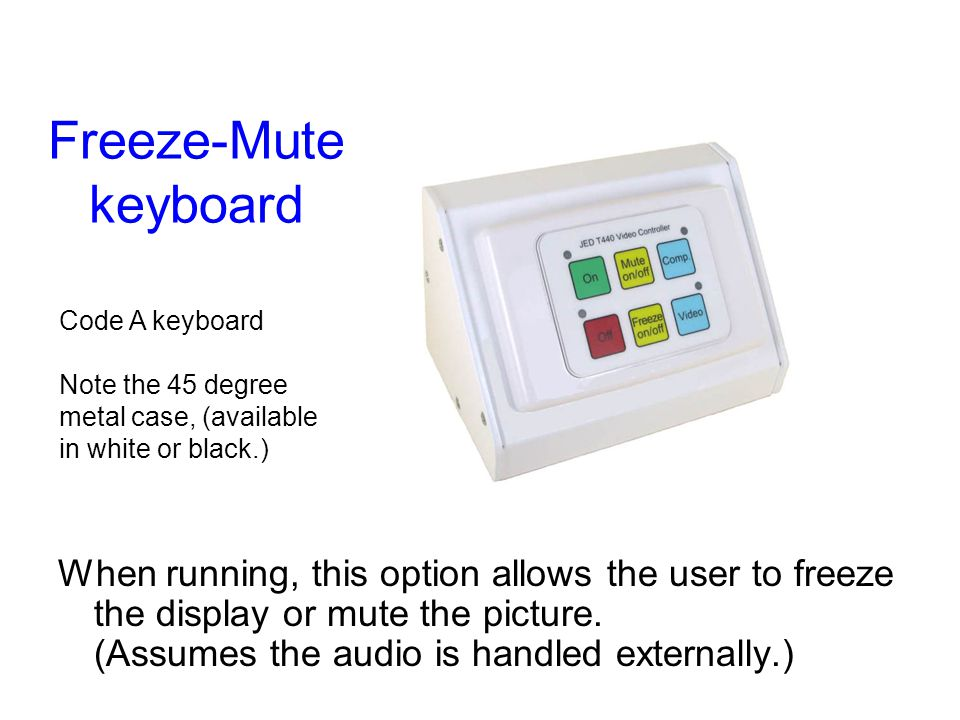 Freeze-Mute keyboard Code A keyboard. Note the 45 degree metal case, (available in white or black.)