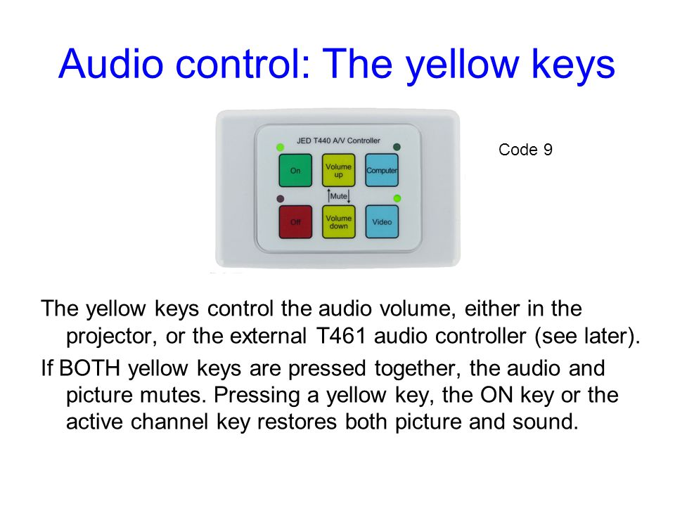 Audio control: The yellow keys