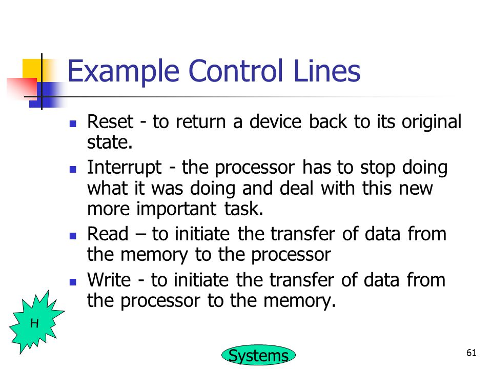 Example Control Lines Reset - to return a device back to its original state.