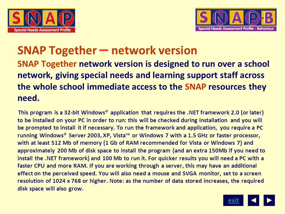 SNAP Together – network version SNAP Together network version is designed to run over a school network, giving special needs and learning support staff across the whole school immediate access to the SNAP resources they need.