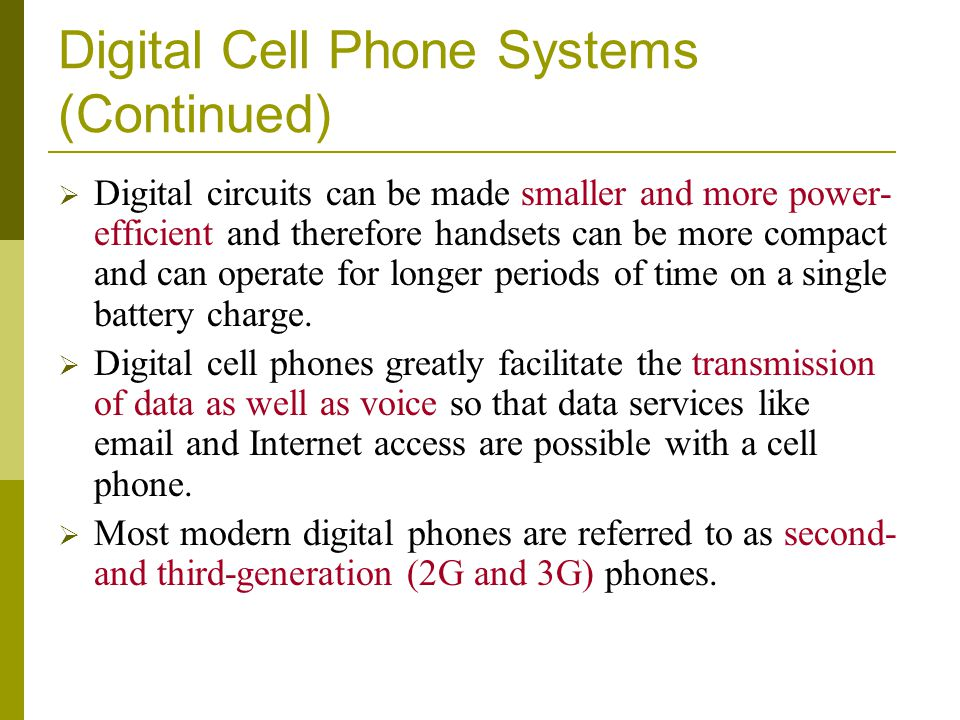 Digital Cell Phone Systems (Continued)