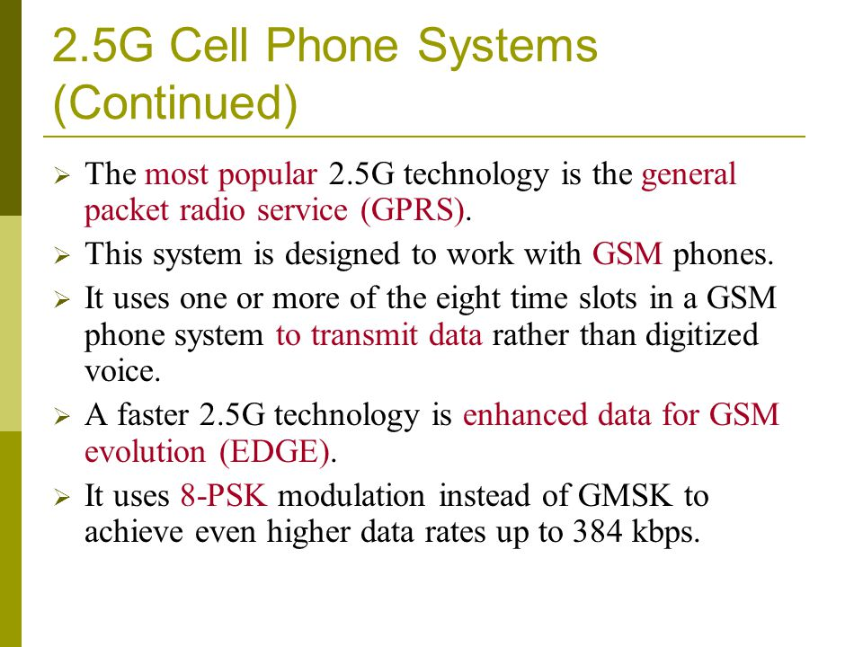 2.5G Cell Phone Systems (Continued)