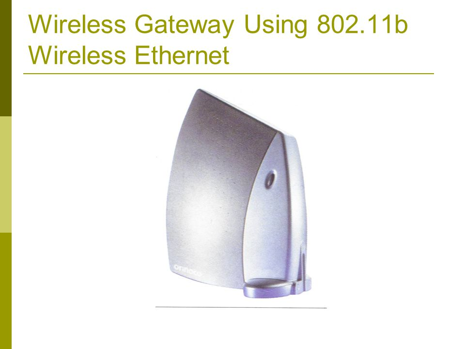 Wireless Gateway Using 802.11b Wireless Ethernet