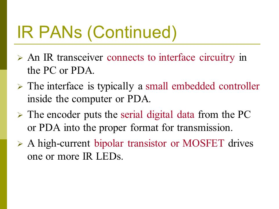 IR PANs (Continued) An IR transceiver connects to interface circuitry in the PC or PDA.