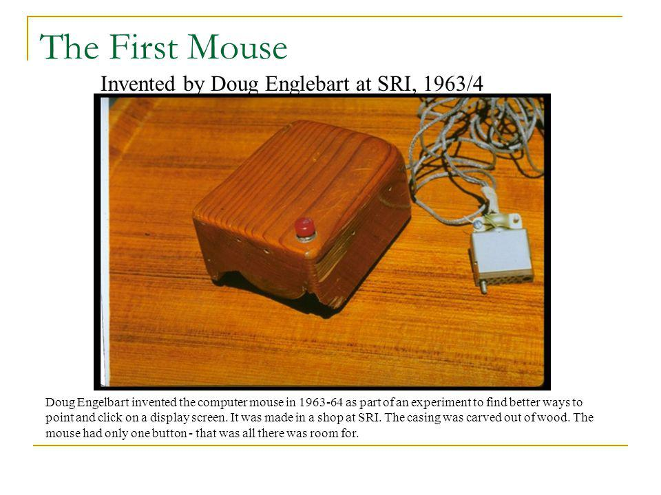 The First Mouse Invented by Doug Englebart at SRI, 1963/4