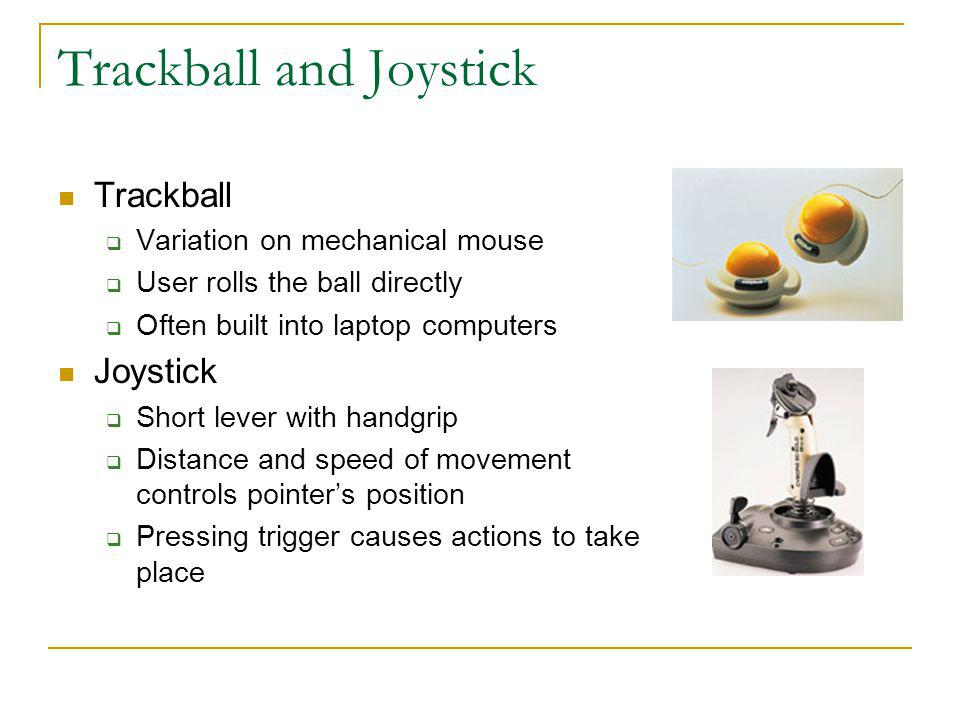 Trackball and Joystick