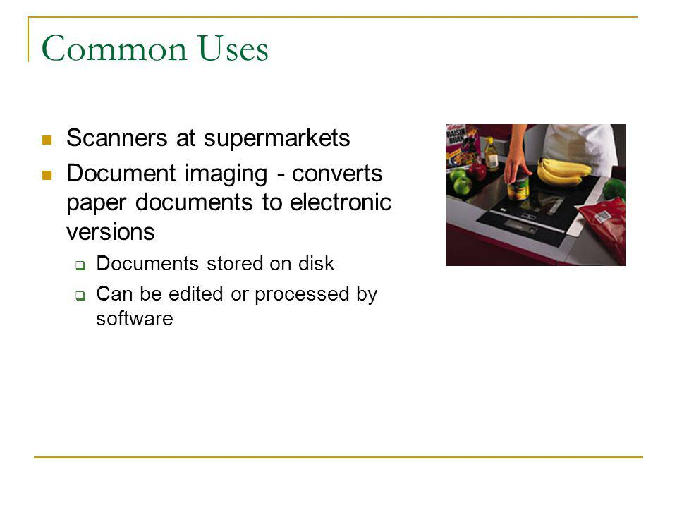 Common Uses Scanners at supermarkets