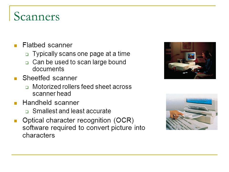 Scanners Flatbed scanner Sheetfed scanner Handheld scanner